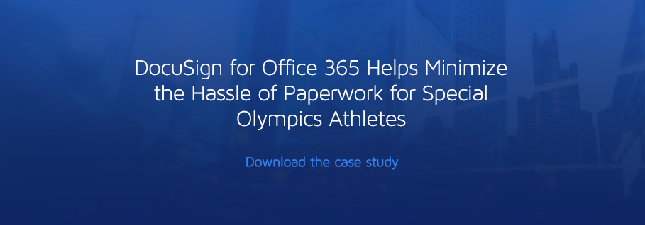 DocuSign for Office 365 Helps Minimize the Hassle of Paperwork for Special Olympics Athletes