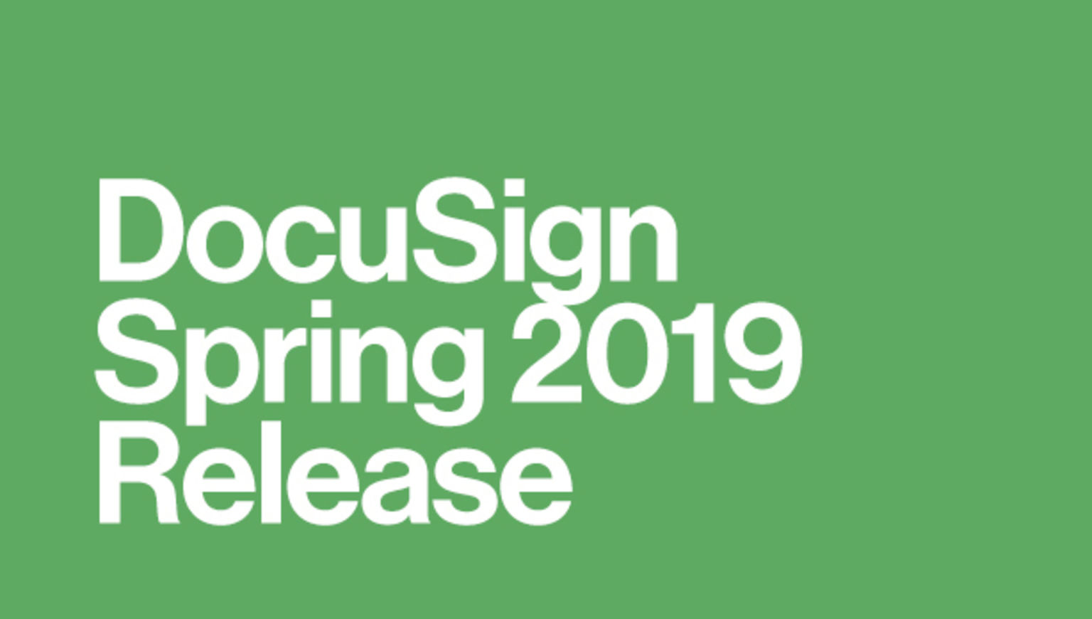 """White text on a green rectangle that reads """"DocuSign Spring 2019 Release"""""""